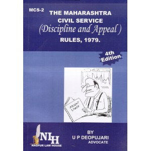 Adv. U. P. Deopujari's The Maharashtra Civil Service (MCSR's Discipline & Appeal) Rules, 1979 by Nagpur Law House