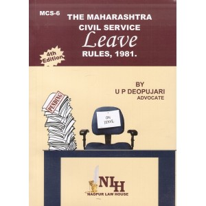 Adv. U. P. Deopujari's (MCSR's) The Maharashtra Civil Service Leave Rules, 1981 by Nagpur Law House