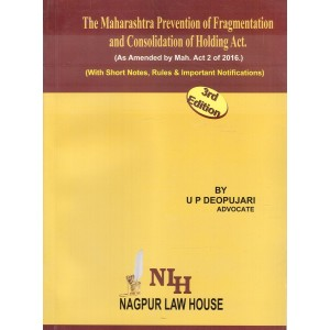 Adv. U.P.Deopujari's Maharashtra Prevention of Fragmentation & Consolidation of Holdings Act | Nagpur Law House