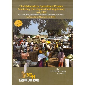 Adv. U. P. Deopujari's The Maharashtra Agricultural Produce Marketing (Development and Regulation) Act, 1963 by Nagpur Law House | APMC