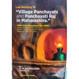Adv. U. P. Deopujari's Law Relating To Village Panchayat and Panchayati Raj in Maharashtra by Nagpur Law House