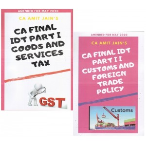Narayan Commerce Academy's Indirect Tax [IDT Part I - Goods & Services Tax & Part II - Customs and Foreign Trade Policy] for CA Final May 2020 Exam by CA. Amit Jain