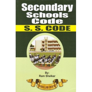 Nasik Law House's Secondary School Code [S. S. Code] by Ram Shelkar