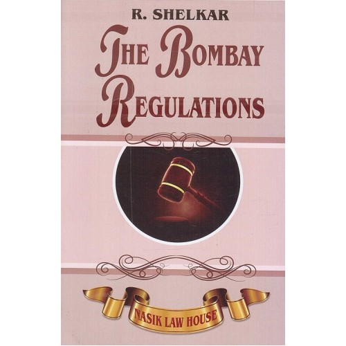 Nasik Law House's The Bombay Regulations by Ram Shelkar
