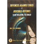 Offences Against Child & Juvenile Offence (Law relating to Child) by Dr. S. R. Myneni | New Era Law Publications