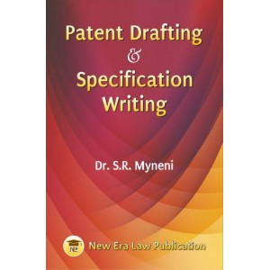 Patent Drafting & Specification Writing by Dr. S. R. Myneni | New Era Law Publication