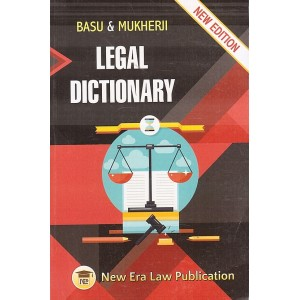 Basu & Mukherji's Legal Dictionary by New Era Law Publication
