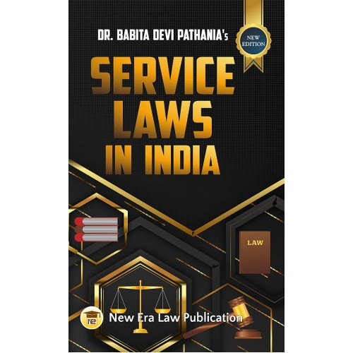 New Era Law Publication's Service Laws in India by Dr. Babita Devi Pathania
