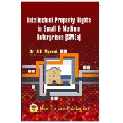 New Era Law Publication's Intellectual Property Rights in Small & Medium Enterprises (SMEs) by Dr. S. R. Myneni