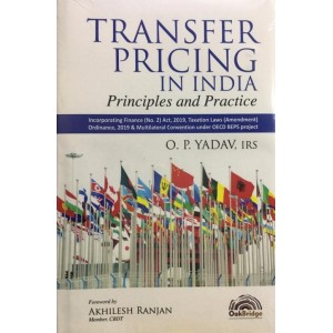 Oakbridge's Transfer Pricing in India Principles and Practice [HB] by O. P. Yadav