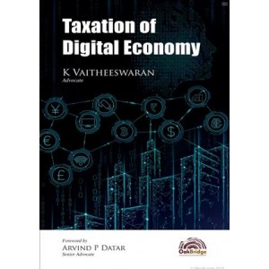 Oakbridge's Taxation of Digital Economy [HB] by Adv. K. Vaitheeswaran