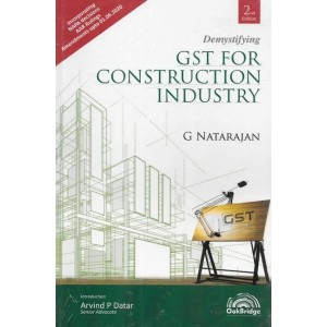 Oakbridge's Demystifying GST for Construction Industry [HB] by G. Natarajan