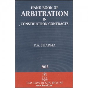 Om Law Book House's Handbook of Arbitration in Construction Contracts by R. A. Sharma
