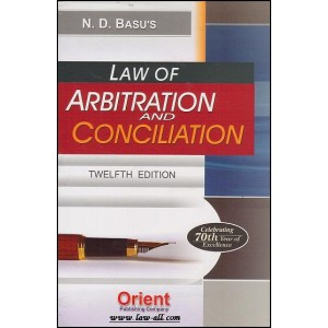 Orient Publishing Company's Commentary on The Law of Arbitration and Conciliation Act, 1996 by Adv. N. D. Basu