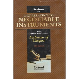 Sethna on Law Relating to Negotiable Instruments With Special Reference on Dishonour of Cheques Published by Orient Publishing Co.