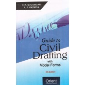 Orient Publishing Company's Guide to Civil Drafting with Model Forms by P. K. Mujumdar & R. P. Kataria