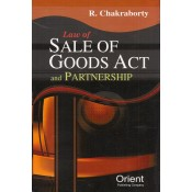 Orient Publishing Company's Law of Sale of Goods Act and Partnership [HB] by R. Chakraborty