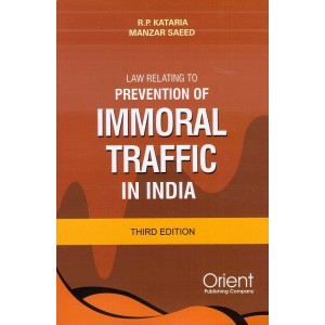 Orient Publishing Company's Law Relating to Prevention of Immoral Traffic in India [HB] by R. P. Kataria, Manzar Saeed