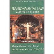 Oxford's Environmental Law & Policy In India (Cases, Materials & Statutes) For B.S.L & L.L.B by Shyam Divan