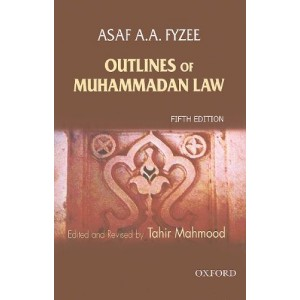 Oxford's Outlines of Muhammadan Law by Dr. Tahir Mahmood