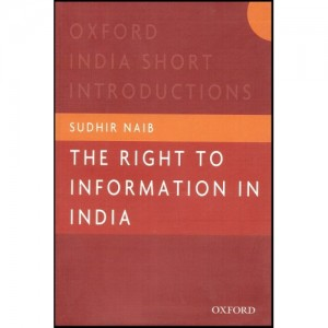 Oxford's Right to Information in India by Sudhir Naib