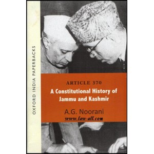 Oxford University Press's Article 370 - A Constitutional History of Jammu and Kashmir by A. G. Noorani