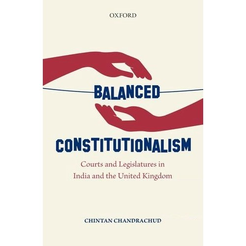 Oxford's Balanced Constitutionalism by Chintan Chandrachud