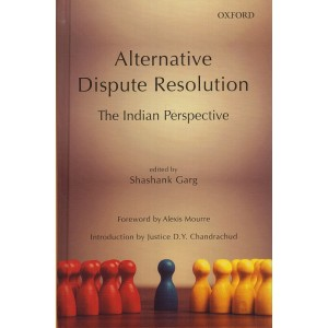 Oxford's Alternative Dispute Resolution : The Indian Perspective [ADR - HB] by Shashank Garg