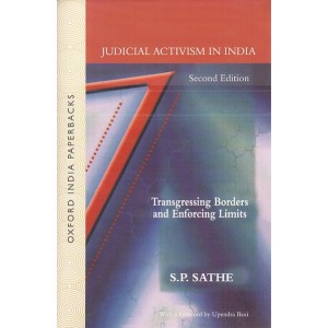 Oxford's Judicial Activism in India : Transgressing Borders and Enforcing Limits by S. P. Sathe