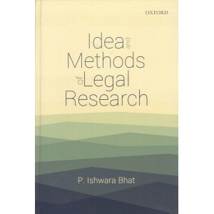 Oxford's Idea and Methods of Legal Research [HB] by P. Ishwara Bhat