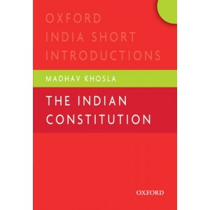 Oxford's The Indian Constitution: Oxford India Short Introductions by Madhav Khosla