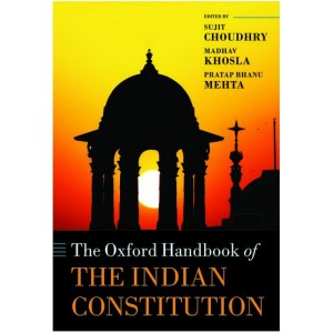 The Oxford Handbook of the Indian Constitution by Sujit Choudhry, Madhav Khosla, and Pratap Bhanu Mehta | Oxford University Press