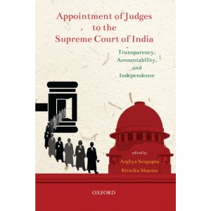 Oxford's Appointment of Judges to the Supreme Court of India: Transparency, Accountability, and Independence by Arghya Sengupta, Ritwika Sharma