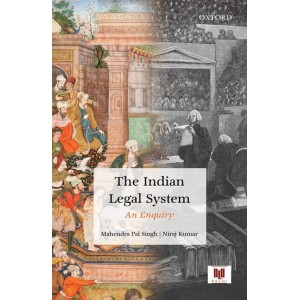 Oxford's The Indian Legal System: An Enquiry by Mahendra Pal Singh and Niraj Kumar