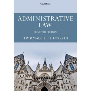 Oxford's Administrative Law by H. W. R. Wade & C. F. Forsyth