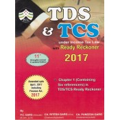 PCG's TDS & TCS under Income Tax Law with Ready Reckoner 2017 by P. C. Garg, CA. Ritesh Garg & CA. Puneesh Garg