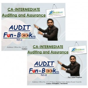 Auditing & Assurance [Audit Fun-Book Part I & II] for CA Intermediate May 2019 Exam by Prof. Vishal Dagdiya | Pathfinder Professional Academy