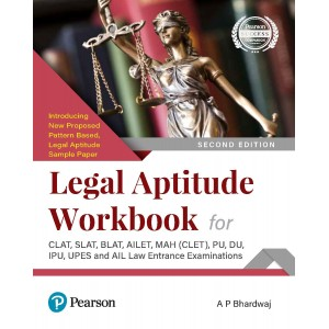 Pearson's Legal Aptitude Workbook: for CLAT, SLAT,BLAT,AILET,MEH(CLET),PU,DU,IPU,UPES and All Law Entrance Examinations 2021 by A. P. Bhardwaj