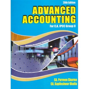 Advanced Accounting for CA IPCC Group II May 2018 Exam by CA. Parveen Sharma & CA. Kapileshwar Bhalla | Pooja Law House