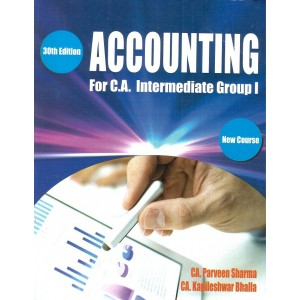 Accounting for CA Intermediate Group I May 2018 Exam [New Syllabus] by CA. Parveen Sharma, CA. Kapileshwar Bhalla | Pooja Law House