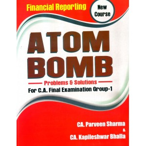 Parveen Sharma's Financial Reporting ATOM BOMB Problems and Solutions for CA Final May 2019 Exam [New Syllabus] By Kapileshwar Shalla | Pooja Law House