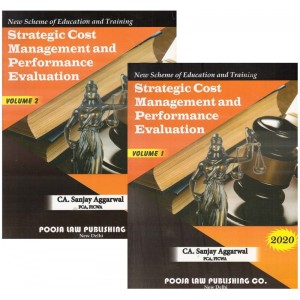 Pooja Law Publishing's Strategic Cost Management & Performance Evaluation for CA Final May 2020 Exam [New Syllabus] by CA. Sanjay Aggarwal [2 Volumes]