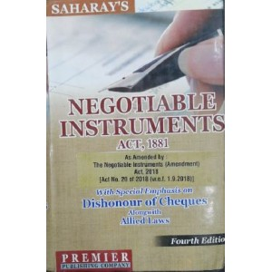 Premier Publishing Company's Negotiable Instruments Act, 1881 by Dr. H. K. Saharay