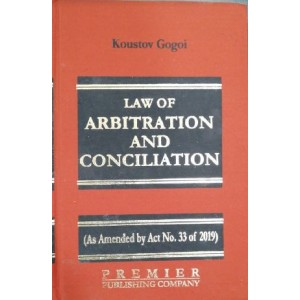 Premier Publishing Company's Law of Arbitration and Conciliation [HB] by Koustov Gogoi