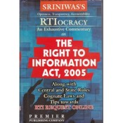 Premier Publishing Company's An Exhaustive Commentary on The Right to Information Act, 2005 [RTI] by S. K. P. Sriniwas