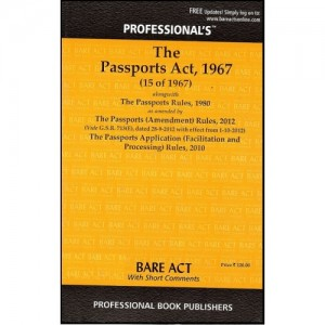 Professional's Passports Act,1967 along with Rules, 1980 (Bare Act with short Comments)