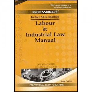 Professional's  Labour and Industrial Law Manual by Justice M.R. Mallick [Small Size]