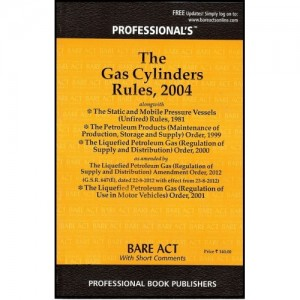 Professional's Bare Act on Gas Cylinder Rules, 2016 alongwith Rules & allied Orders