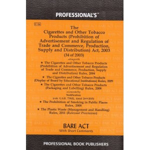 Professional's Bare Act on The Cigarettes and Other Tobacco Products (Prohibition of Advertisement and regulation of Trade and Commerce, Production, Supply and Distribution) Act, 2003