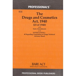 Professional's The Drugs and Cosmetics Act, 1940 Bare Act
